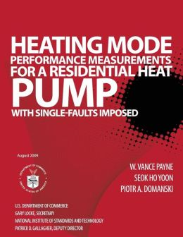 Heating Mode Performance Measurements for a Residential Heat Pump with Single-Faults Imposed