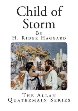 Child of Storm: The Allan Quatermain Series