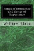Book Cover Image. Title: Songs of Innocence and Songs of Experience, Author: William Blake