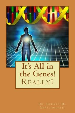 It's All in the Genes!: Really?