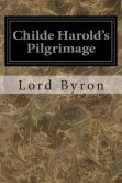 Book Cover Image. Title: Childe Harold's Pilgrimage, Author: Lord George Gordon Byron