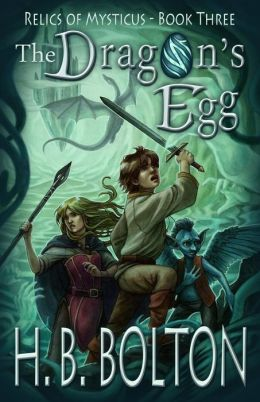 The Dragon's Egg: Relics of Mysticus (Volume Three)