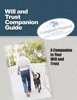Will and Trust Companion Guide: A Companion to Your Will and Trust