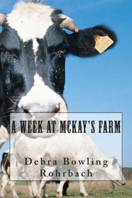 A Week at McKay's Farm