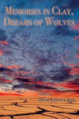 Memories in Clay, Dreams of Wolves: Poems