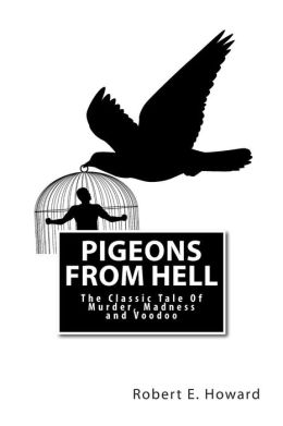 Pigeons from Hell: The Classic Tale of Murder, Madness and Voodoo