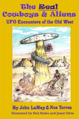 The Real Cowboys & Aliens: UFO Encounters of the Old West