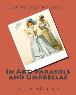 In Art: Parasols and Umbrellas