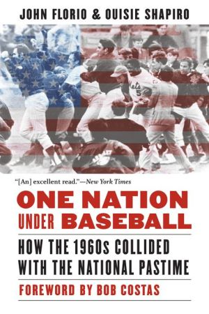 Book One Nation Under Baseball: How the 1960s Collided with the National Pastime