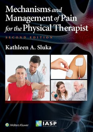 Mechanisms and Mangement of Pain for the Physical Therapist