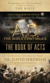Book Cover Image. Title: A.D. The Bible Continues:  The Book of Acts: The Incredible Story of the First Followers of Jesus according to the Bible, Author: David Jeremiah
