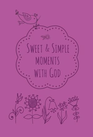 Sweet & Simple Moments with God