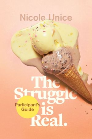 The Struggle Is Real Participant's Guide: A Six-Week Study