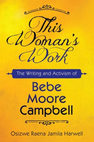 This Woman's Work: The Writing and Activism of Bebe Moore Campbell