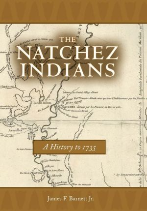 The Natchez Indians: A History to 1735