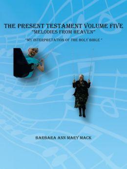 THE PRESENT TESTAMENT VOLUME FIVE