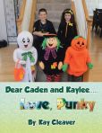 Book Cover Image. Title: Dear Caden and Kaylee..... Love, Punky, Author: Kay Cleaver