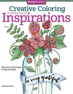 Creative Coloring Inspirations 2: More Art Activity Pages to Help You Relax