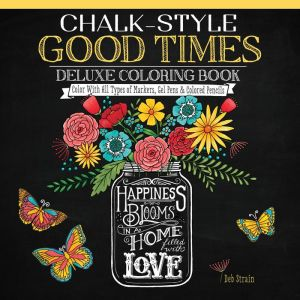Chalk-Style Good Times Deluxe Coloring Book: Color With All Types of Markers, Gel Pens & Colored Pencils
