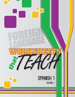 Worksheets That Teach: Spanish 1, Volume I