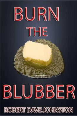 Burn the Blubber: How to Lose Belly Fat Fast, and for Good!