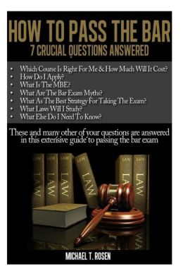 How to Pass the Bar: 7 Crucial Questions Answered