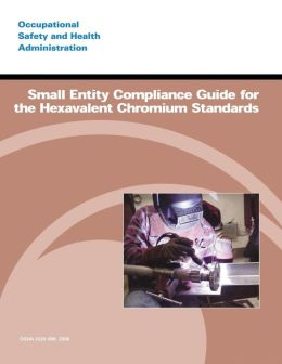 Small Entity Compliance Guide for the Hexavalent Chromium Standards