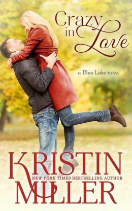 Crazy in Love: Blue Lake Series