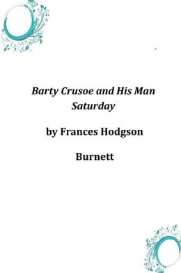 Barty Crusoe and His Man Saturday
