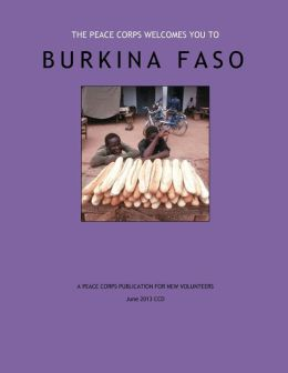 Burkina Faso - A Peace Corps Publication For New Volunteers