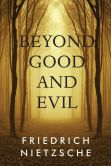 Book Cover Image. Title: Beyond Good and Evil, Author: Friedrich Wilhelm Nietzsche