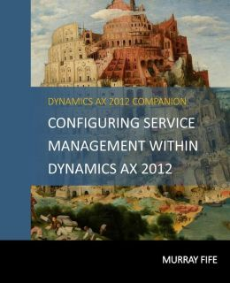 Configuring Service Management Within Dynamics Ax 2012