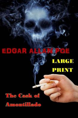 The Cask of Amontillado: (Edgar Allan Poe Masterpiece Collection)