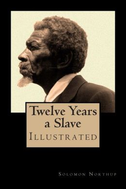 Twelve Years a Slave - Special Edition, Enhanced and Illustrated by Jo M. Bramenson: Memoir of Solomon Northup - Born a Free Man, Sold Into Slavery an
