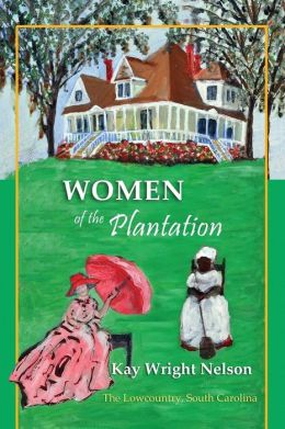Women of the Plantations: Lowcountry, S.C.