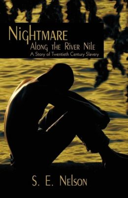Nightmare Along the River Nile a Story of Twentieth Century Slavery
