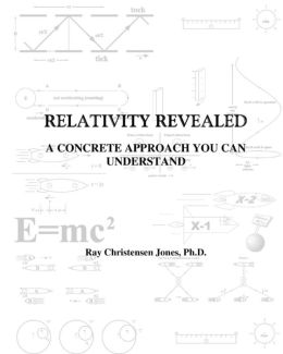 Relativity Revealed: A Concrete Approach You Can Understand