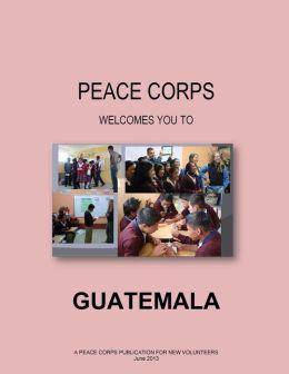 Guatemala: A Peace Corps Publication