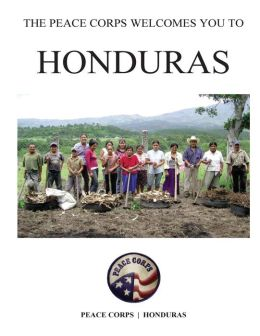 Honduras; The Peace Corps Welcomes You to