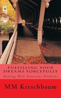 Fulfilling Your Dreams Forcefully
