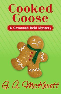 Cooked Goose (Savannah Reid Series #4)