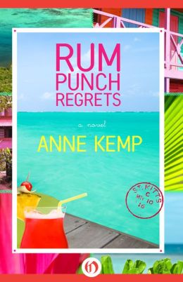Rum Punch Regrets: A Novel