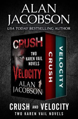 Crush and Velocity: Two Thrillers in One