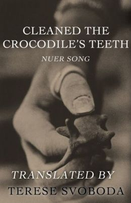 Cleaned the Crocodile's Teeth: Nuer Song
