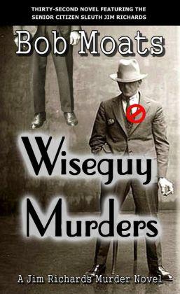 Wiseguy Murders (Jim Richards Murder Novels, #32)