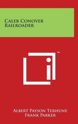 Caleb Conover Railroader