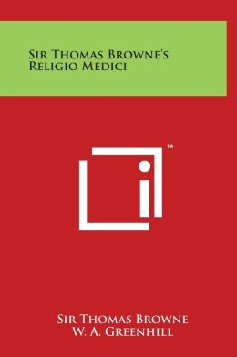 Sir Thomas Browne's Religio Medici
