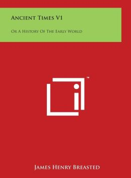 Ancient Times V1: Or A History Of The Early World