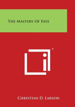 The Mastery of Fate