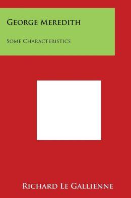 George Meredith: Some Characteristics